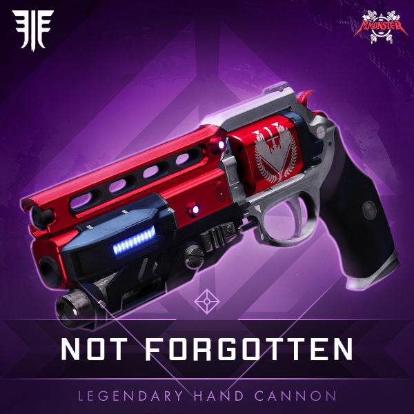 NOT FORGOTTEN Legendary Hand Cannon