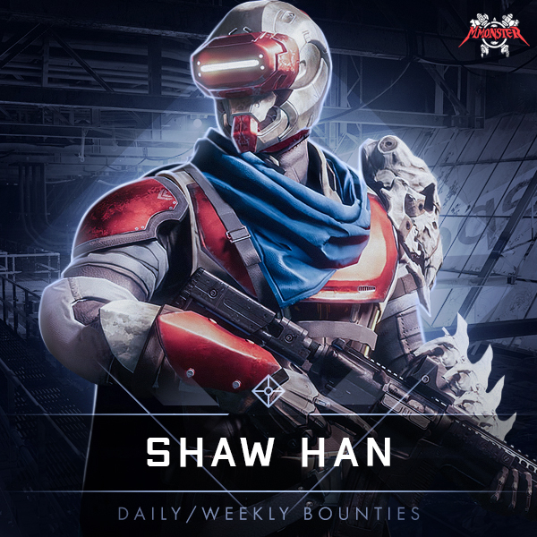 Shaw Han Weekly & Daily Bounties